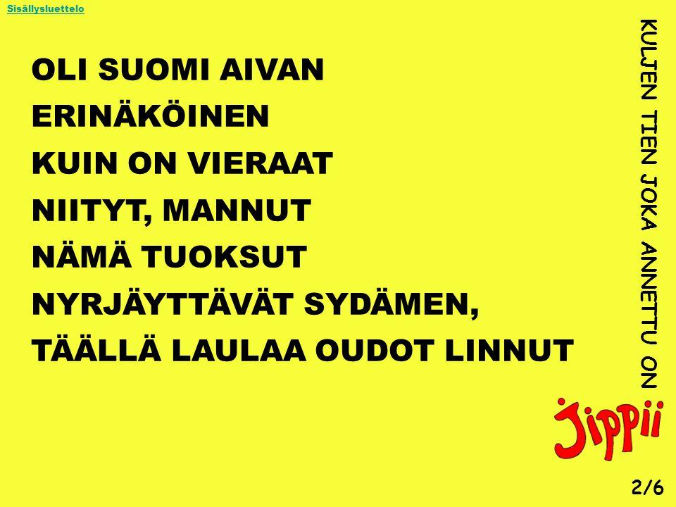 TÄÄLLÄ LAULAA OUDOT LINNUT
