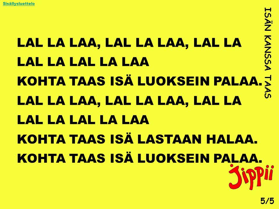 LAL LA LAA, LAL LA LAA, LAL LA LAL LA LAL LA LAA