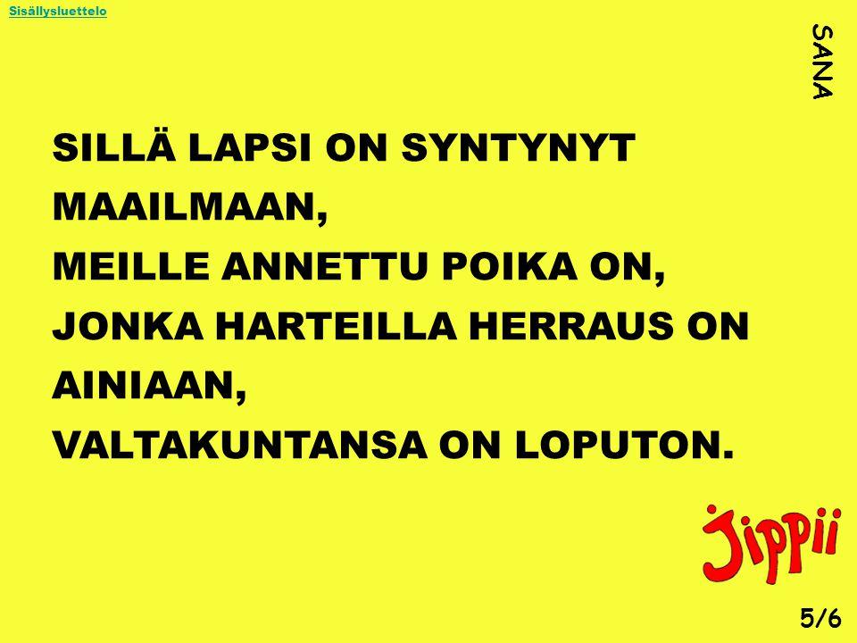 SILLÄ LAPSI ON SYNTYNYT MAAILMAAN,