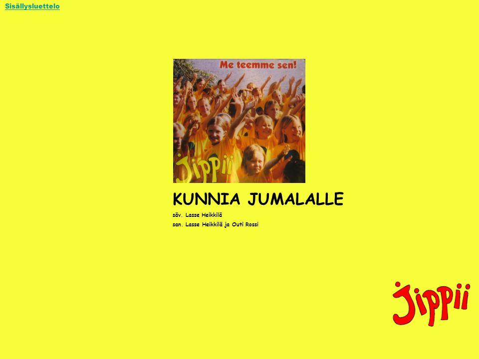 KUNNIA JUMALALLE Sisällysluettelo säv. Lasse Heikkilä