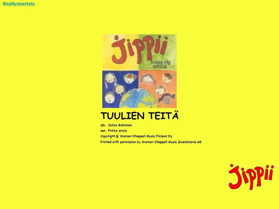 TUULIEN TEITÄ Sisällysluettelo säv. Jukka Salminen san. Pirkko Arola
