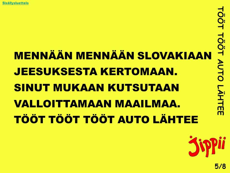 MENNÄÄN MENNÄÄN SLOVAKIAAN JEESUKSESTA KERTOMAAN.
