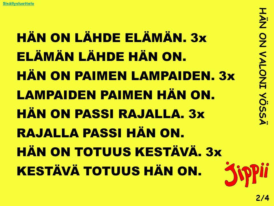 HÄN ON PAIMEN LAMPAIDEN. 3x LAMPAIDEN PAIMEN HÄN ON.
