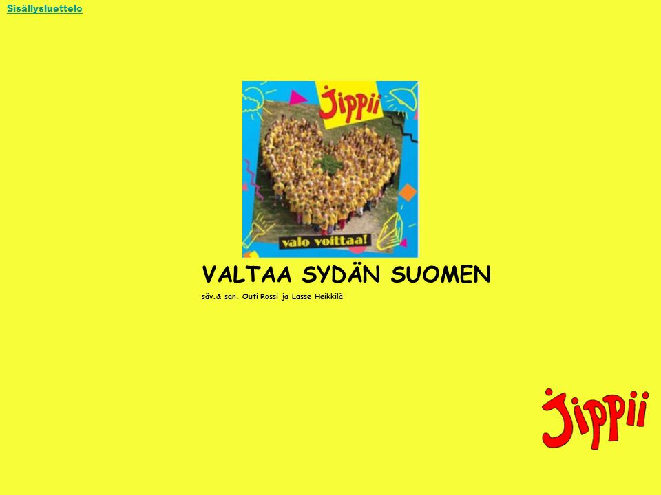 VALTAA SYDÄN SUOMEN Sisällysluettelo