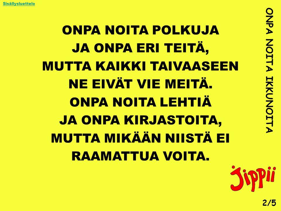 MUTTA KAIKKI TAIVAASEEN