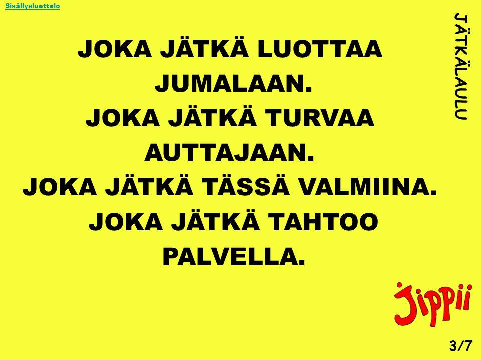 JOKA JÄTKÄ TÄSSÄ VALMIINA.