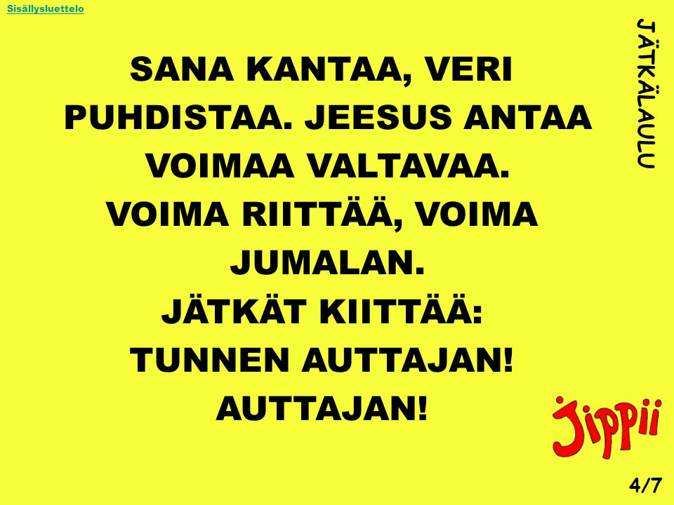 PUHDISTAA. JEESUS ANTAA