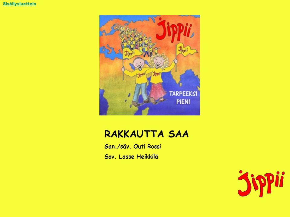 RAKKAUTTA SAA San./säv. Outi Rossi Sov. Lasse Heikkilä 449