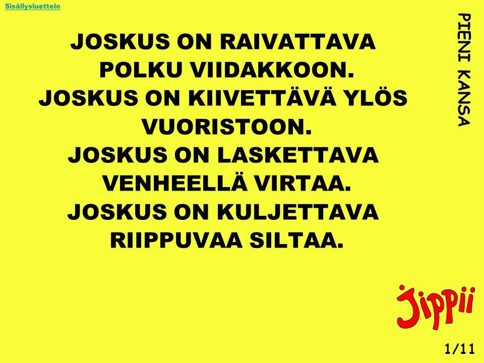JOSKUS ON KIIVETTÄVÄ YLÖS