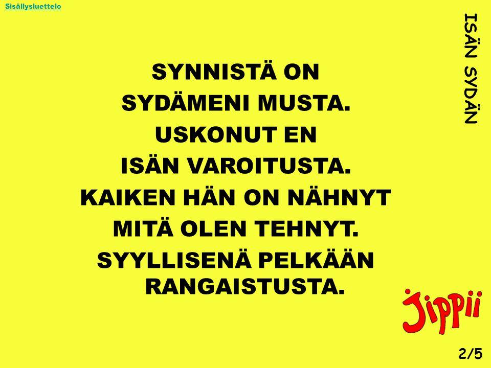 SYYLLISENÄ PELKÄÄN RANGAISTUSTA.