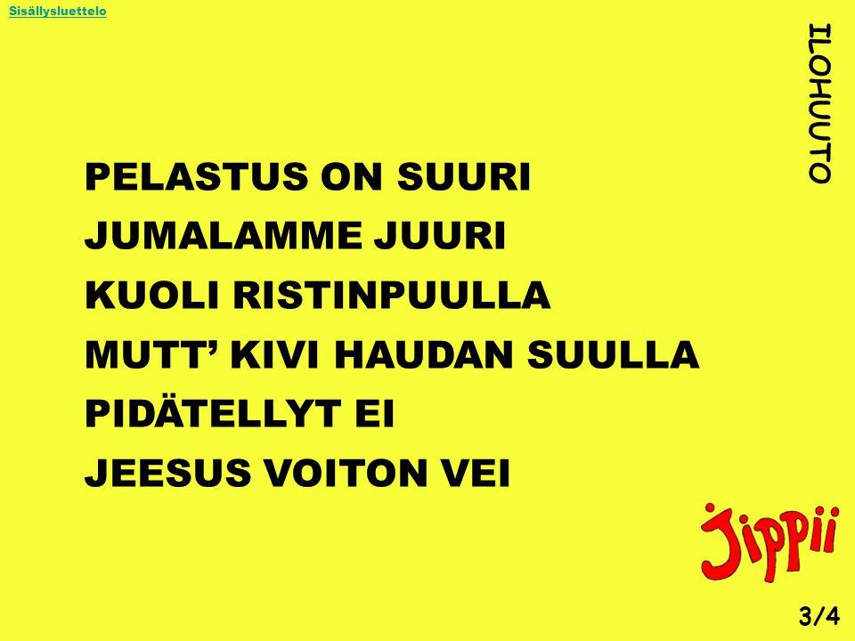 MUTT' KIVI HAUDAN SUULLA PIDÄTELLYT EI JEESUS VOITON VEI