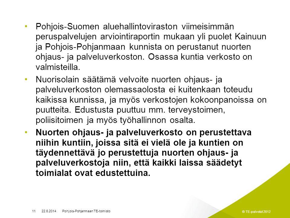 Pohjois-Suomen aluehallintoviraston viimeisimmän peruspalvelujen arviointiraportin mukaan yli puolet Kainuun ja Pohjois-Pohjanmaan kunnista on perustanut nuorten ohjaus- ja palveluverkoston. Osassa kuntia verkosto on valmisteilla.