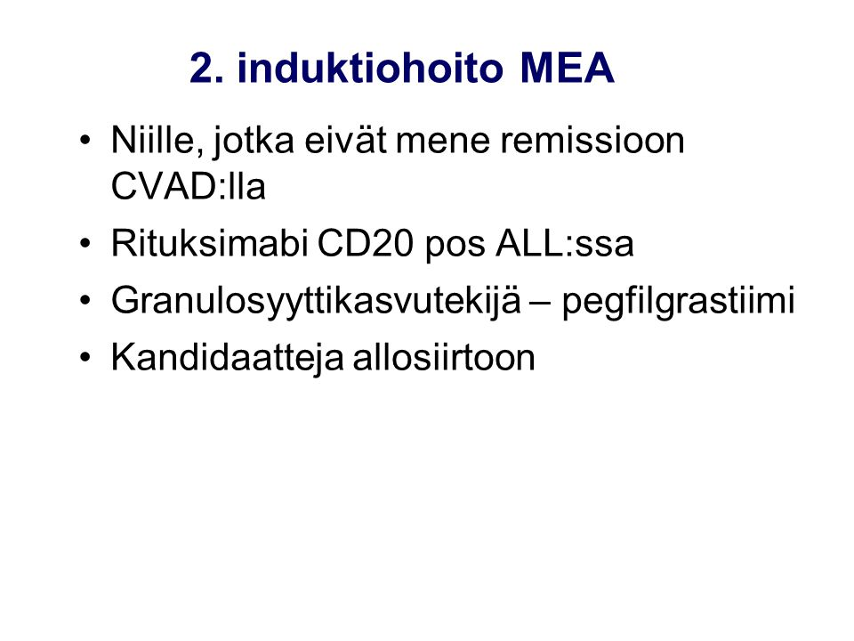 2. induktiohoito MEA Niille, jotka eivät mene remissioon CVAD:lla