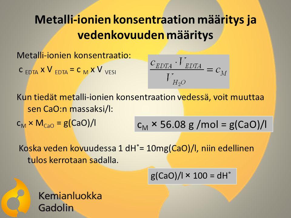 Metalli-ionien konsentraation määritys ja vedenkovuuden määritys