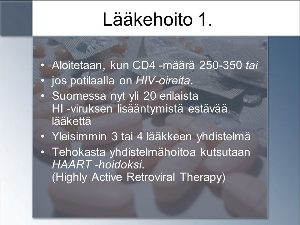 Lääkehoito 1. Aloitetaan, kun CD4 -määrä 250-350 tai