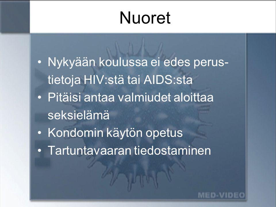 Nuoret Nykyään koulussa ei edes perus- tietoja HIV:stä tai AIDS:sta