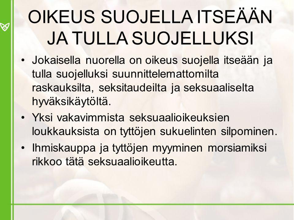 OIKEUS SUOJELLA ITSEÄÄN JA TULLA SUOJELLUKSI