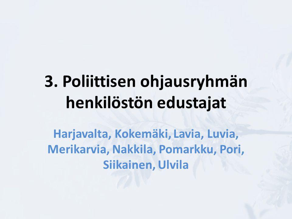 3. Poliittisen ohjausryhmän henkilöstön edustajat