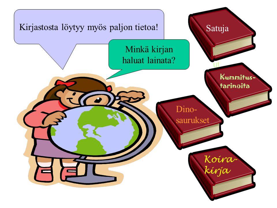 Kirjastosta löytyy myös paljon tietoa!