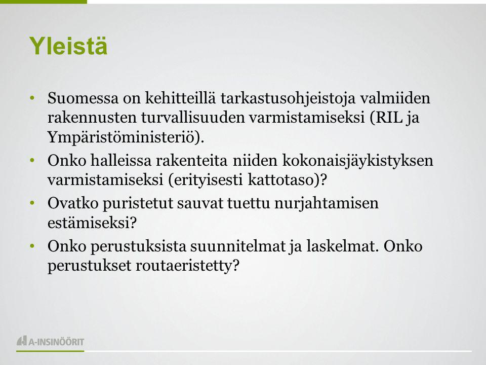 Yleistä Suomessa on kehitteillä tarkastusohjeistoja valmiiden rakennusten turvallisuuden varmistamiseksi (RIL ja Ympäristöministeriö).