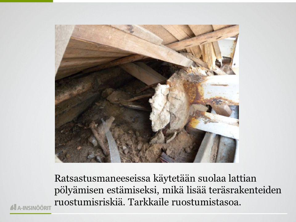 Ratsastusmaneeseissa käytetään suolaa lattian pölyämisen estämiseksi, mikä lisää teräsrakenteiden ruostumisriskiä.