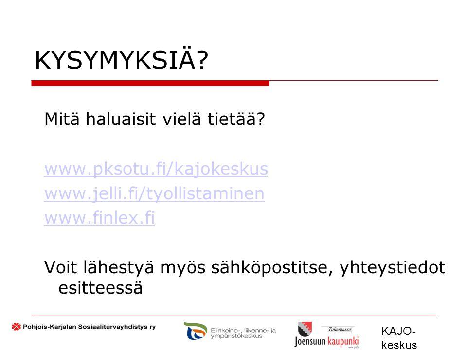 KYSYMYKSIÄ Mitä haluaisit vielä tietää www.pksotu.fi/kajokeskus