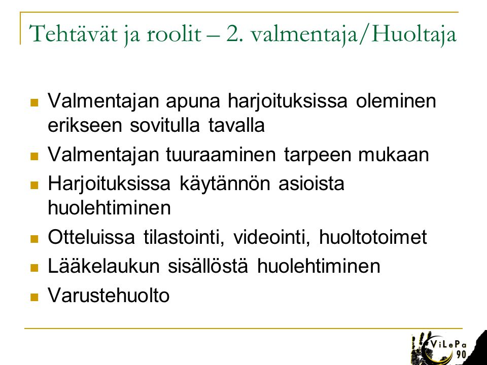 Tehtävät ja roolit – 2. valmentaja/Huoltaja