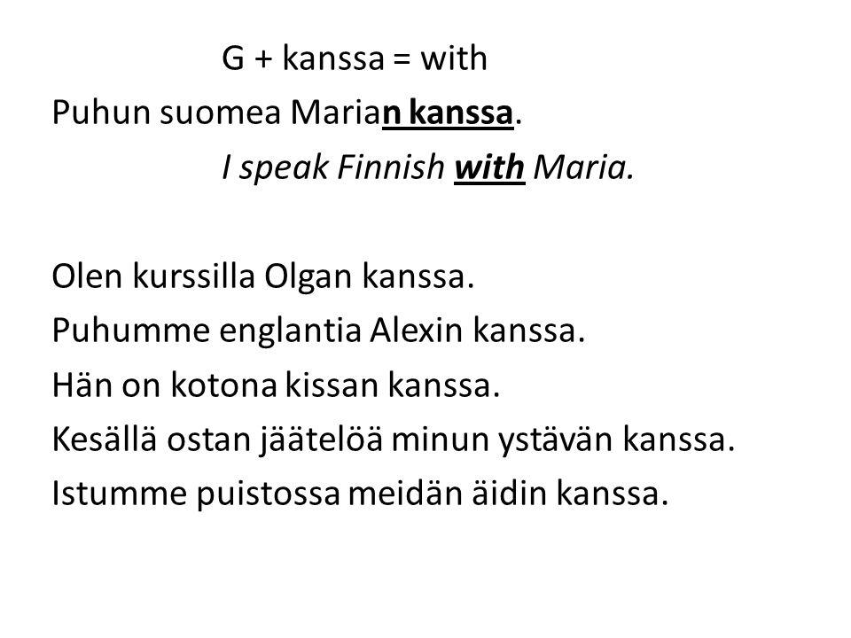 G + kanssa = with Puhun suomea Marian kanssa
