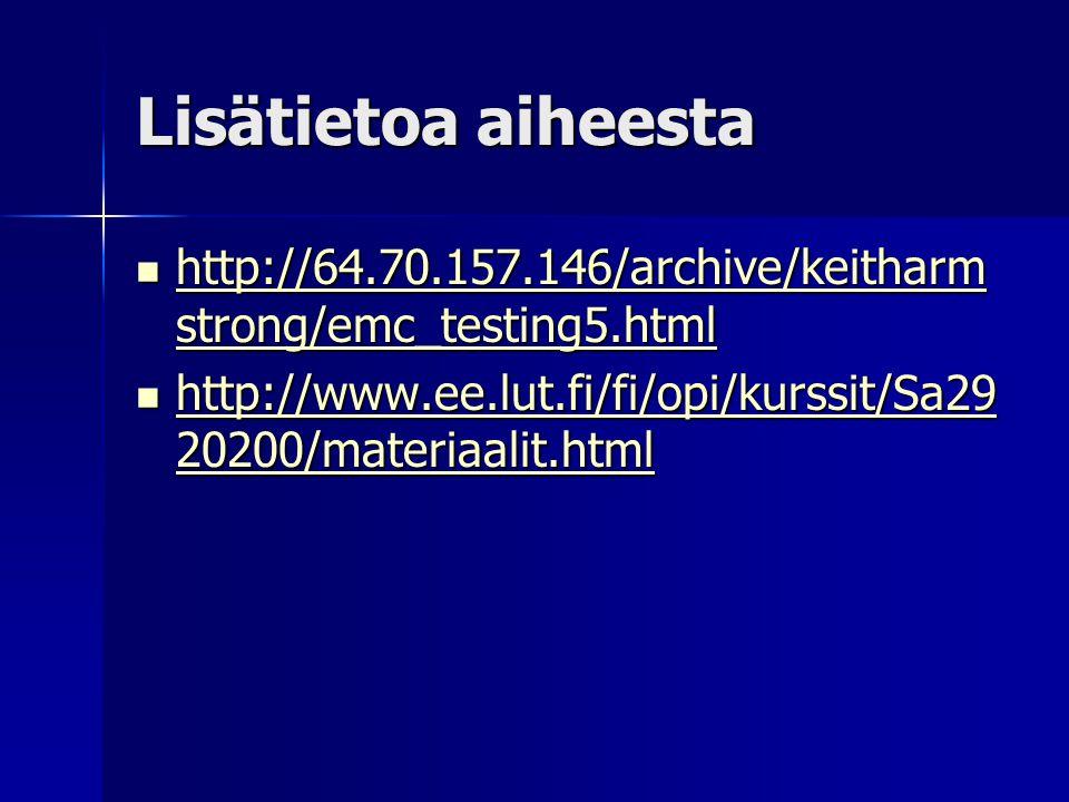 Lisätietoa aiheesta http://64.70.157.146/archive/keitharmstrong/emc_testing5.html.