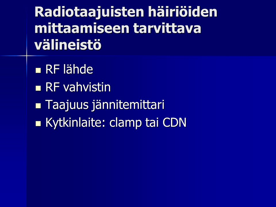 Radiotaajuisten häiriöiden mittaamiseen tarvittava välineistö