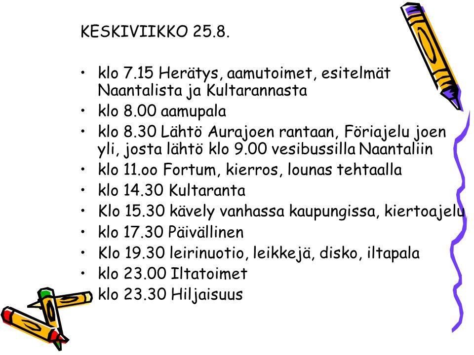 KESKIVIIKKO 25.8. klo 7.15 Herätys, aamutoimet, esitelmät Naantalista ja Kultarannasta. klo 8.00 aamupala.