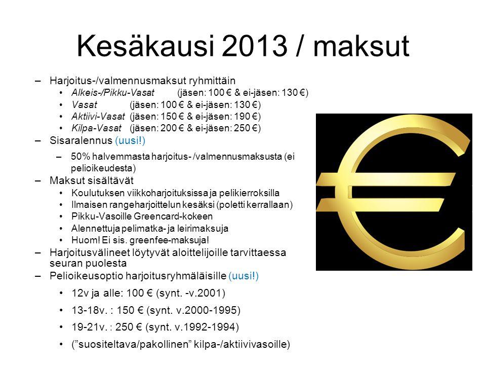 Kesäkausi 2013 / maksut Harjoitus-/valmennusmaksut ryhmittäin