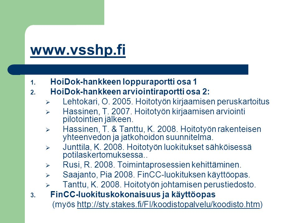 www.vsshp.fi HoiDok-hankkeen loppuraportti osa 1