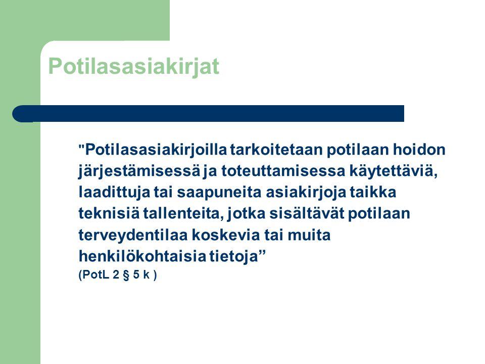 Potilasasiakirjat (PotL 2 § 5 k )