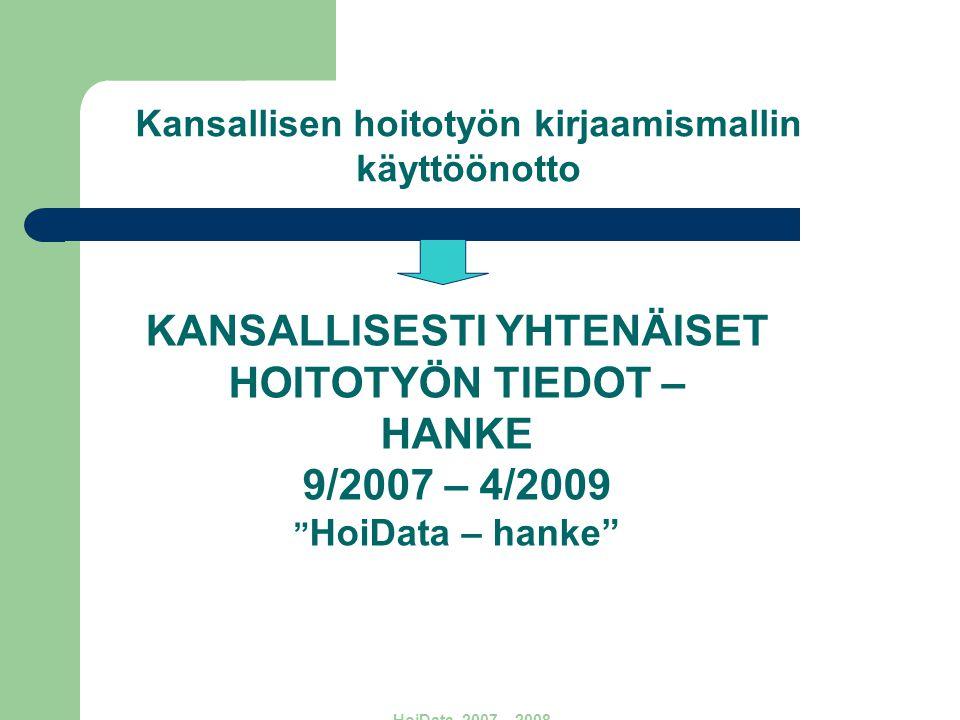 KANSALLISESTI YHTENÄISET HOITOTYÖN TIEDOT – HANKE 9/2007 – 4/2009