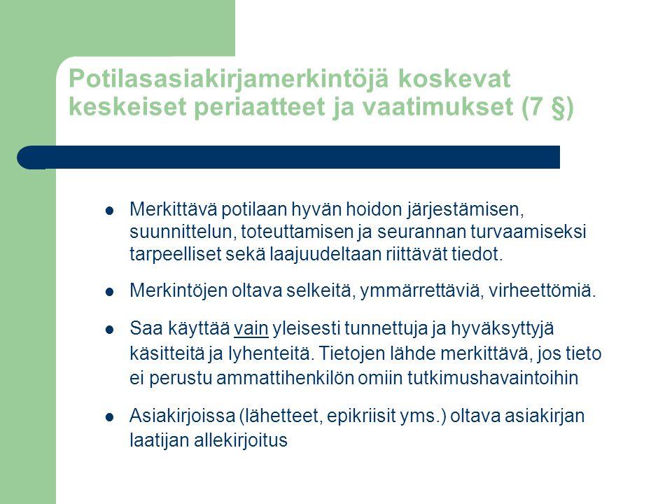 Potilasasiakirjamerkintöjä koskevat keskeiset periaatteet ja vaatimukset (7 §)