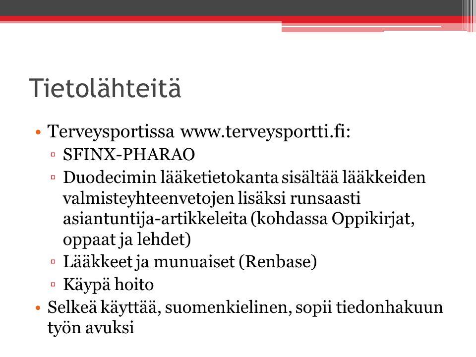 Tietolähteitä Terveysportissa www.terveysportti.fi: SFINX-PHARAO