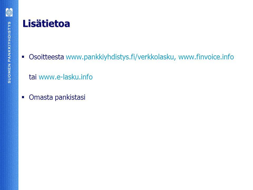 Lisätietoa Osoitteesta www.pankkiyhdistys.fi/verkkolasku, www.finvoice.info. tai www.e-lasku.info.
