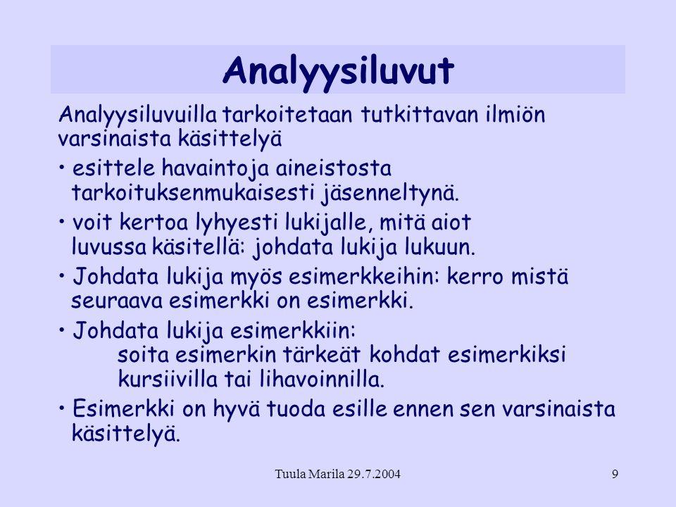 Analyysiluvut Analyysiluvuilla tarkoitetaan tutkittavan ilmiön varsinaista käsittelyä.