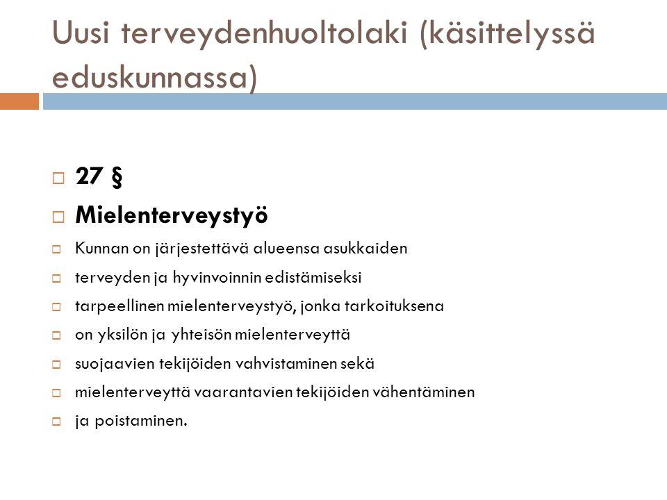 Uusi terveydenhuoltolaki (käsittelyssä eduskunnassa)