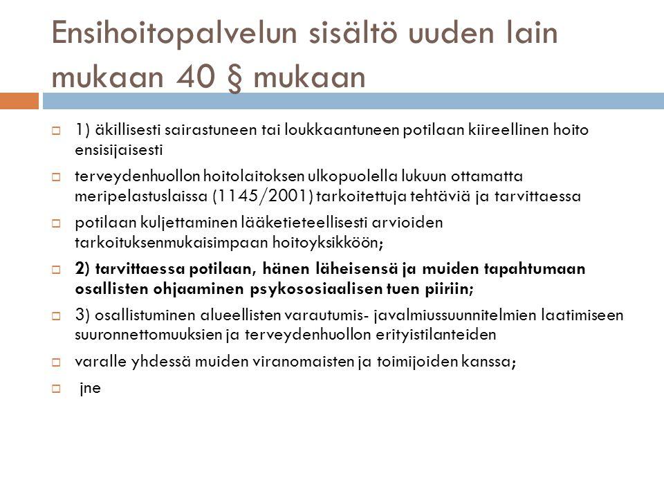Ensihoitopalvelun sisältö uuden lain mukaan 40 § mukaan