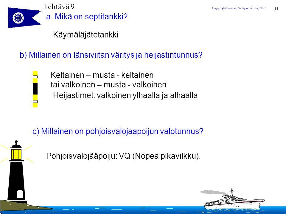 Tehtävä 9. a. Mikä on septitankki Käymäläjätetankki. b) Millainen on länsiviitan väritys ja heijastintunnus