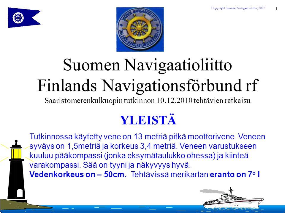 Suomen Navigaatioliitto Finlands Navigationsförbund rf Saaristomerenkulkuopin tutkinnon 10.12.2010 tehtävien ratkaisu