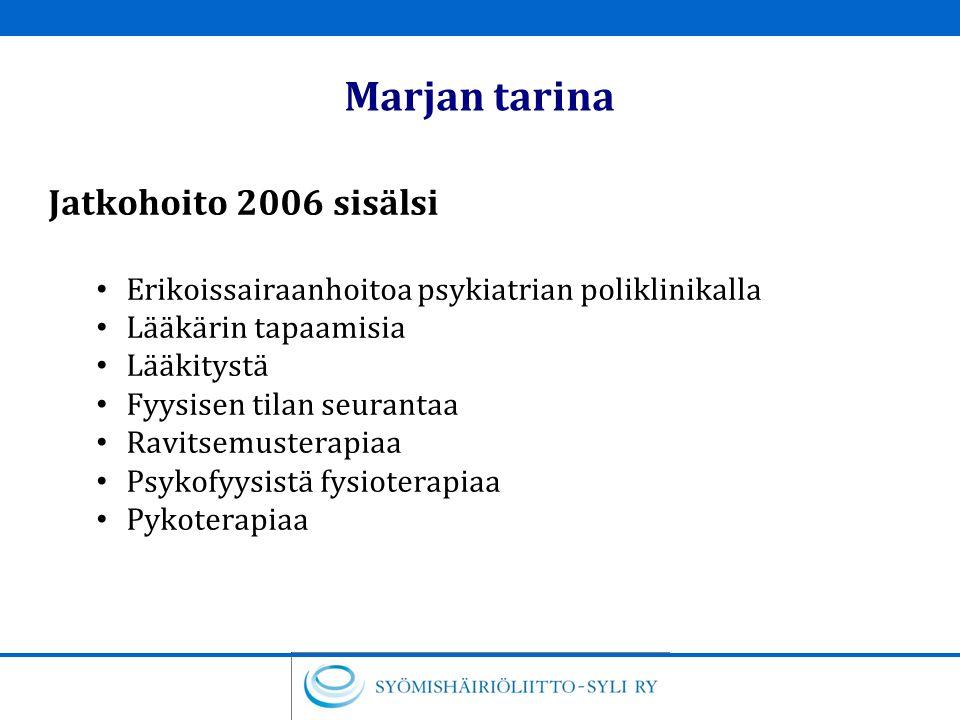 Marjan tarina Jatkohoito 2006 sisälsi