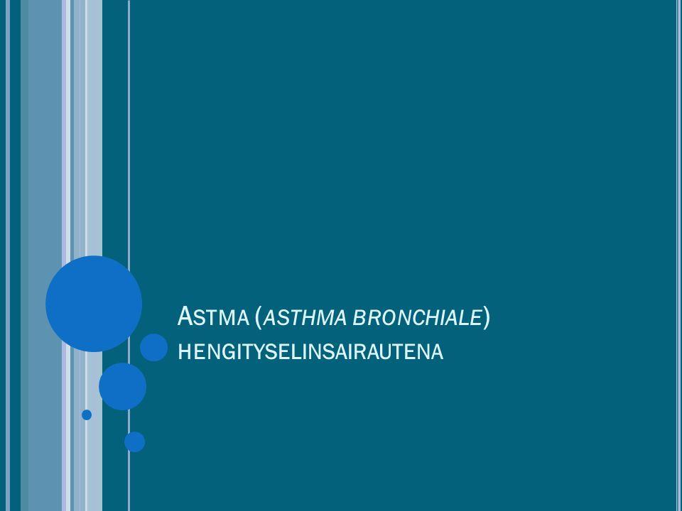 Astma (asthma bronchiale) hengityselinsairautena