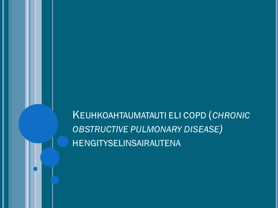 Keuhkoahtaumatauti eli copd (chronic obstructive pulmonary disease) hengityselinsairautena
