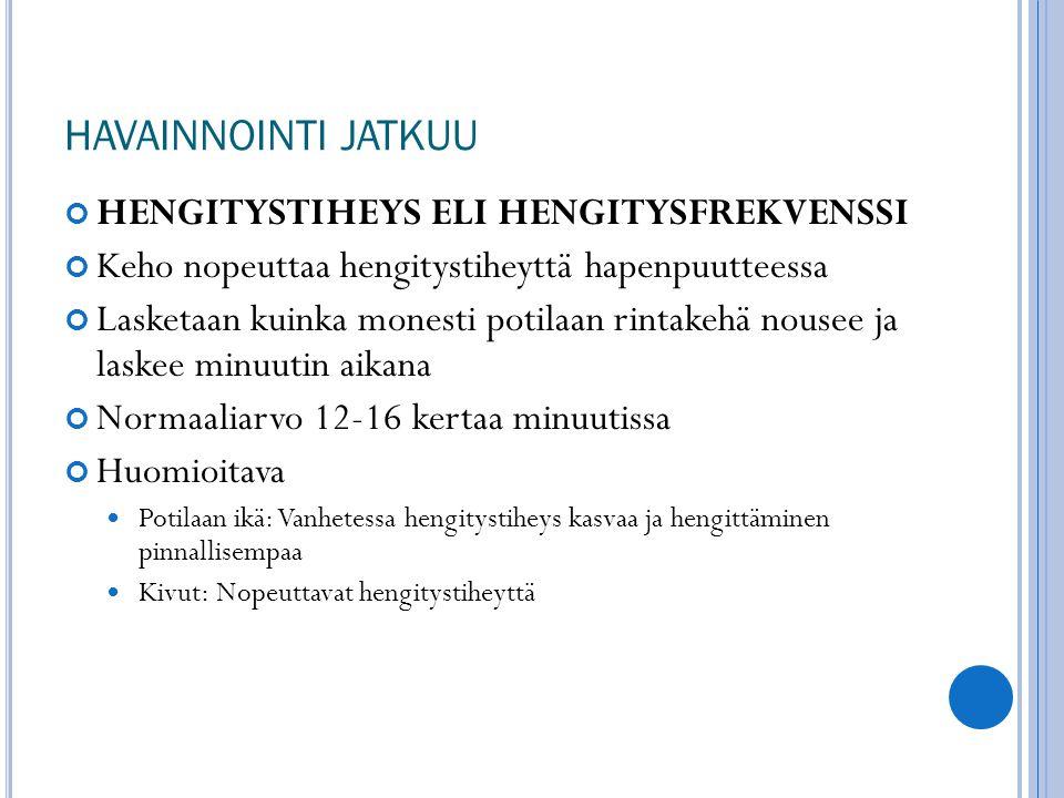 HAVAINNOINTI JATKUU HENGITYSTIHEYS ELI HENGITYSFREKVENSSI