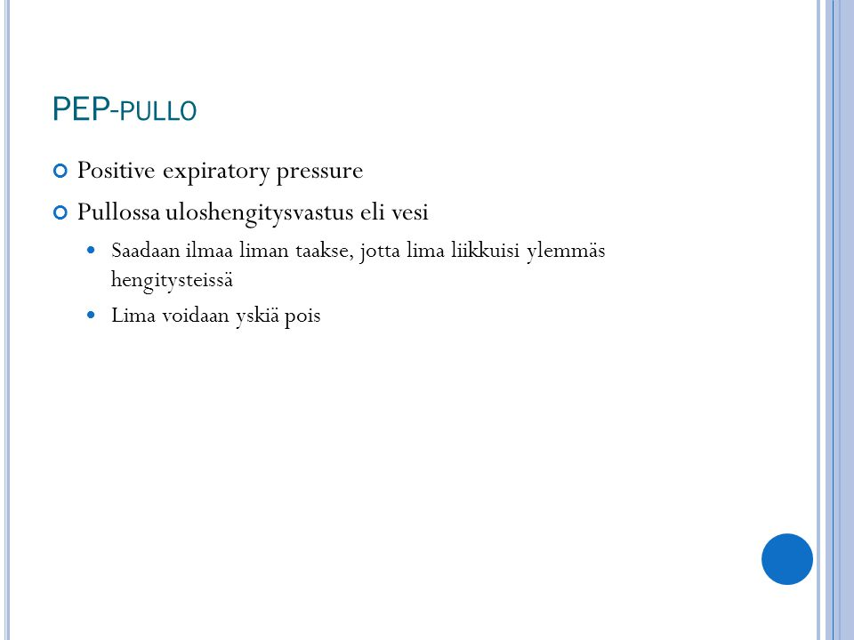 PEP-pullo Positive expiratory pressure