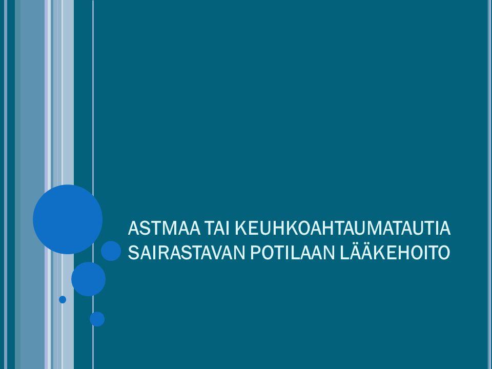 ASTMAA TAI KEUHKOAHTAUMATAUTIA SAIRASTAVAN POTILAAN LÄÄKEHOITO