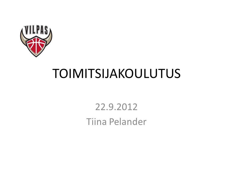 TOIMITSIJAKOULUTUS 22.9.2012 Tiina Pelander